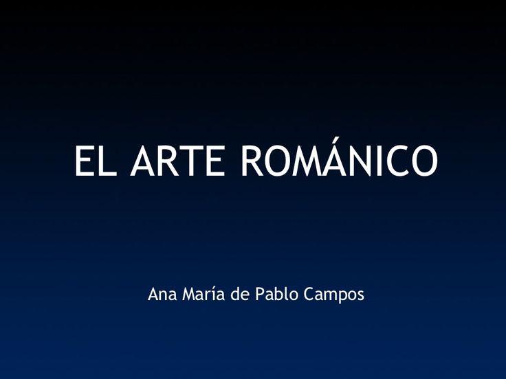 el-arte-románico 11723930 by Ana María de Pablo via Slideshare