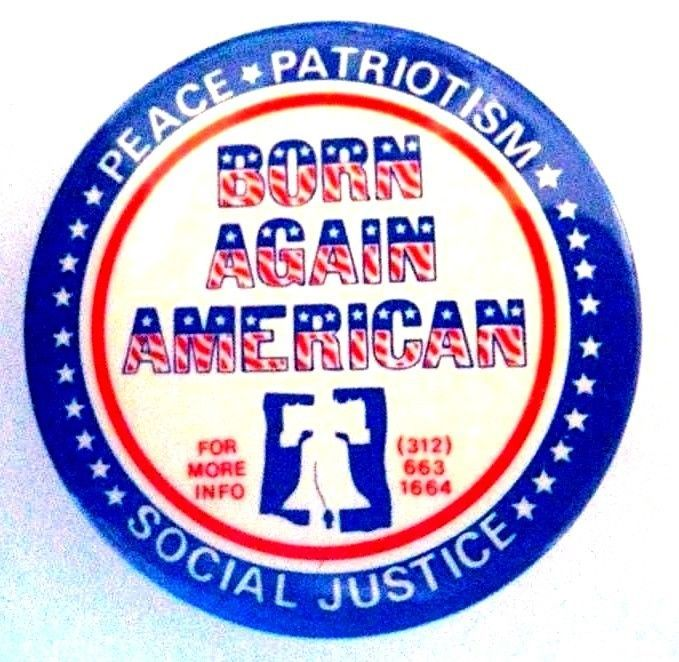 BORN AGAIN AMERICAN - 1981 pin by Norman Lear - Peace Patriotism Social Justice  #Buttons