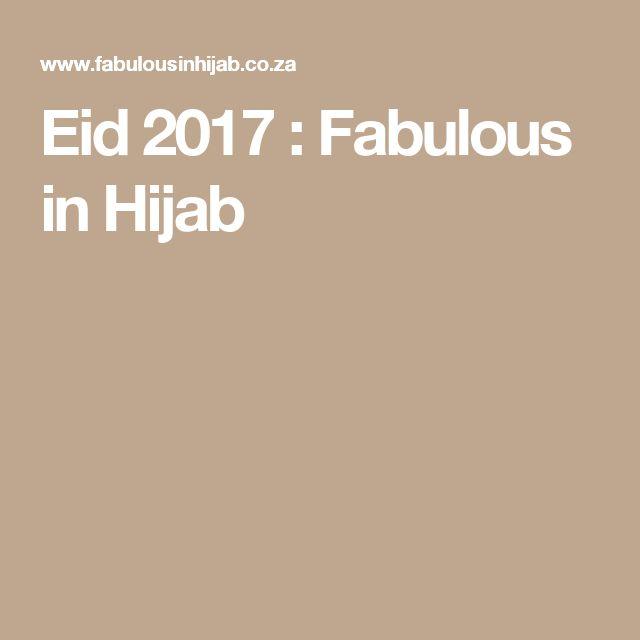 Eid 2017 : Fabulous in Hijab