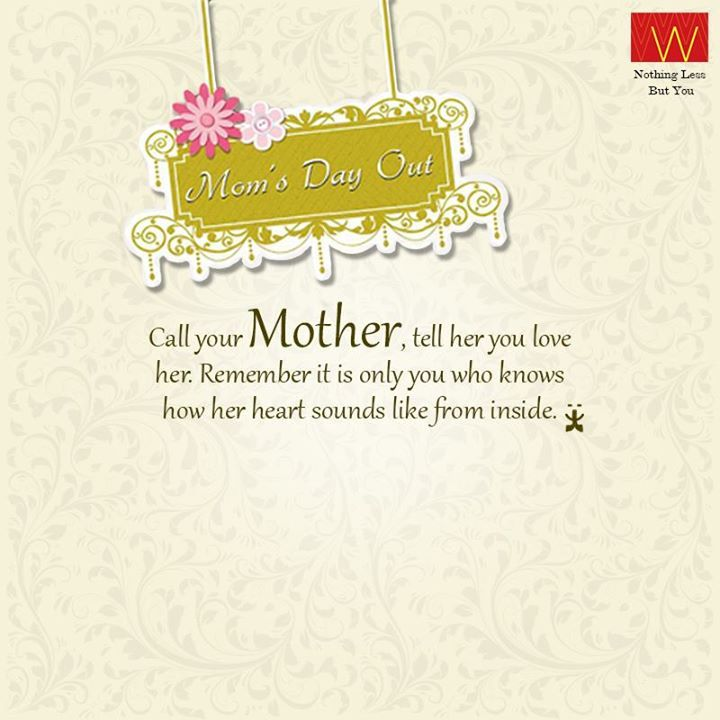 Begin the day by calling your Mom  Did you call her today?