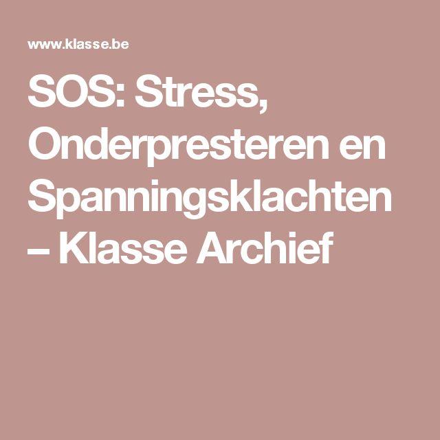 SOS: Stress, Onderpresteren en Spanningsklachten – Klasse Archief
