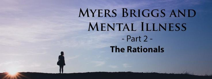 Is there a correlation between MBTI type and mental illnesses? This post studies the links between Rationals (NT Types), mental illness, and personality disorders