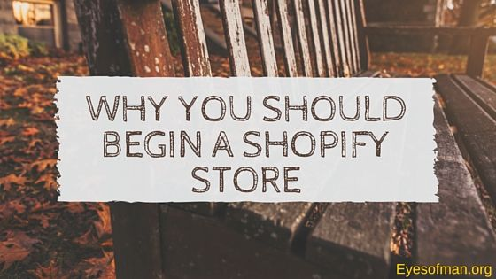 Why you should begin a Shopify Store
