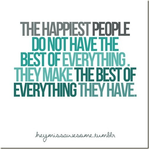 Words to live by.Thinking Positive, Remember This, Happiest People, Life, Inspiration, Quotes, Be Happy, Happy People, True Stories