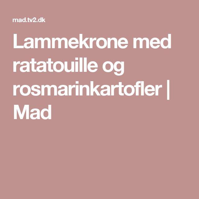 Lammekrone med ratatouille og rosmarinkartofler | Mad