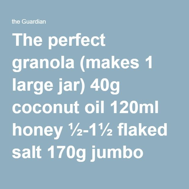 The perfect granola (makes 1 large jar) 40g coconut oil 120ml honey ½-1½ flaked salt 170g jumbo rolled oats 170g grain of your choice, eg spelt, barley or rye flakes (or twice the amount of oats) 200g mixed nuts, roughly chopped (I like almonds, pistachios, pecans and macadamias) 50g pumpkin seeds or seeds of your choice 50g coconut shavings (available at health food shops) 1 large egg white 80-100g mixed chopped dried apricots, dates and sour cherries (or dried fruit of your choice) Heat…