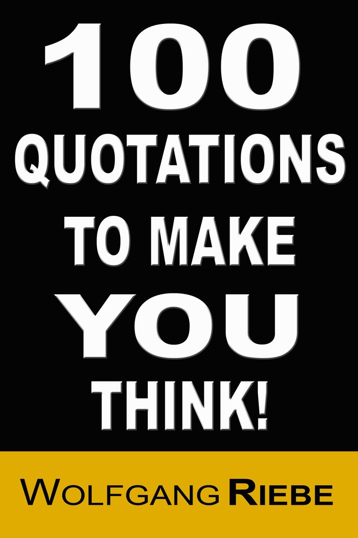 100 Quotations To Make You Think! By Wolfgang Riebe On Ibooks Ebooks Onlinefree