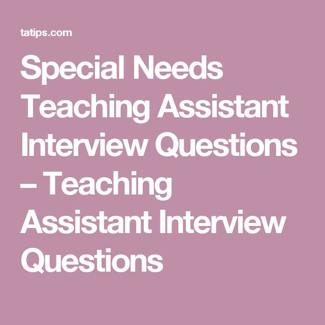 Special Needs Teaching Assistant Interview Questions – Teaching Assistant Interview Questions