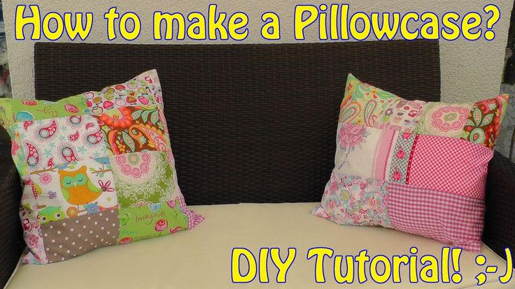 How easy it is to make a patchwork Pillowcase with fabric remnants. :-) DIY Tutorial Blog: http://www.sewing-for-beginners.com/how-to-make-a-pillowcase/ ----...
