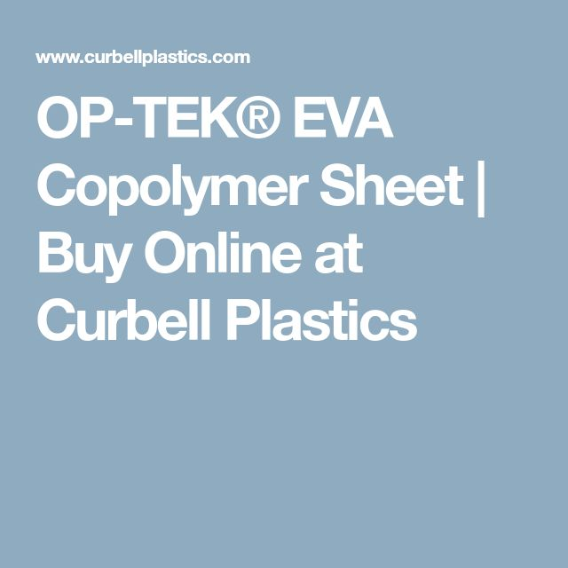 OP-TEK® EVA Copolymer Sheet | Buy Online at Curbell Plastics