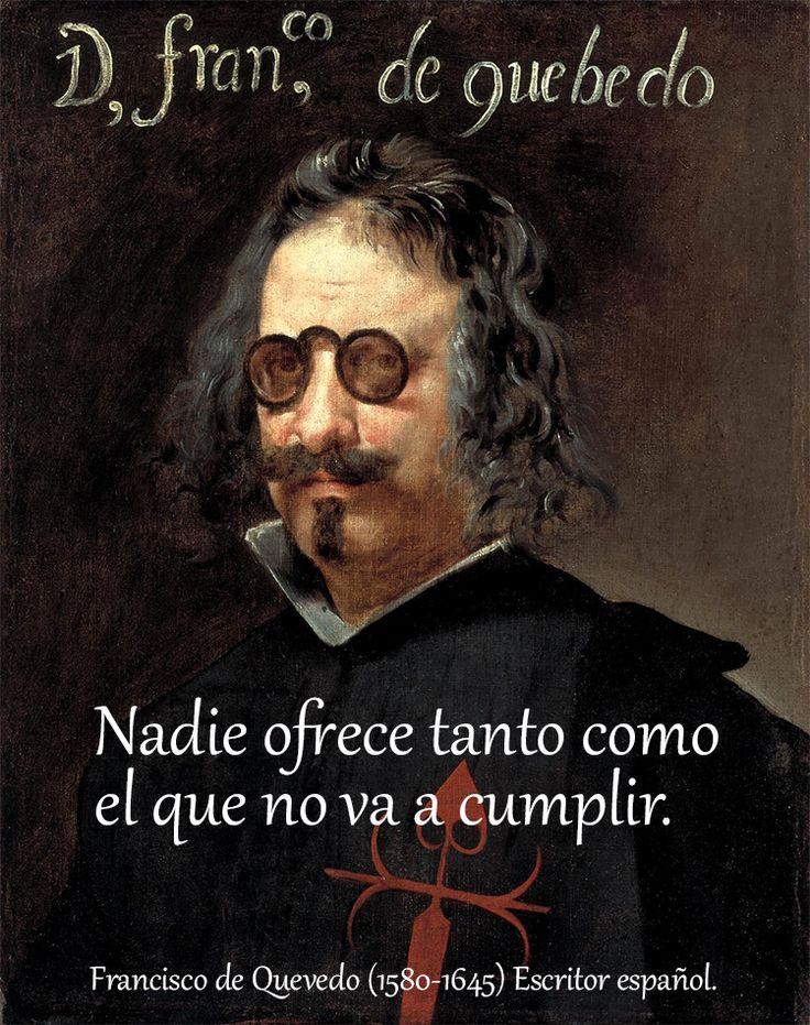 Francisco de Quevedo (1580-1645) Escritor español. #citas #frases