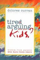 Tired of Arguing with Your Kids?