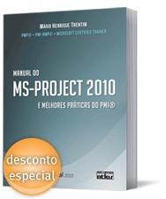 MANUAL DO MS-PROJECT 2010 E MELHORES PRÁTICAS DO PMI®     Editora Atlas
