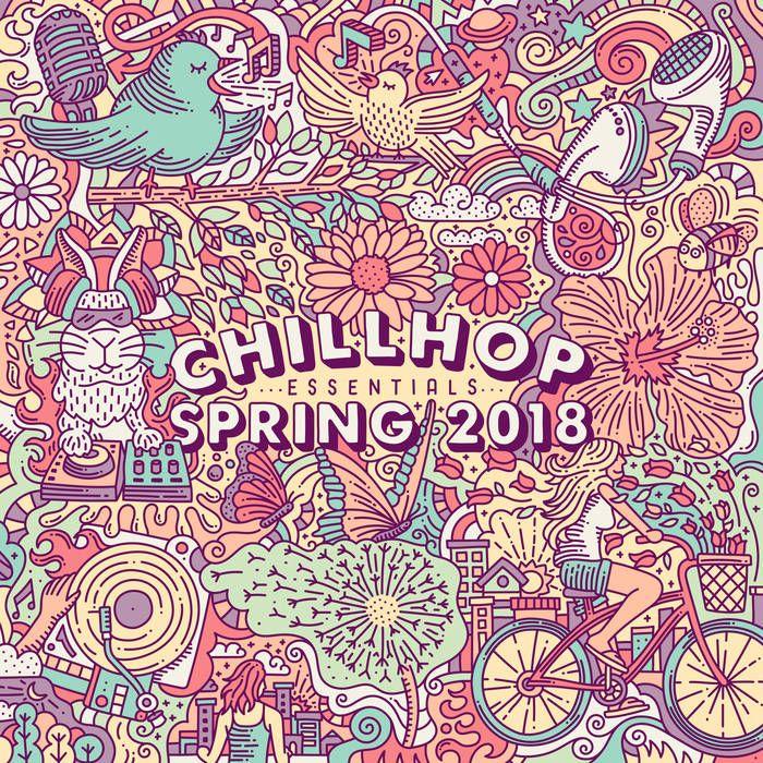 Chillhop Essentials - Spring 2018   Chillhop Records