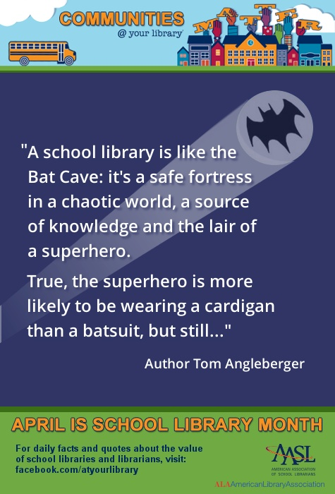 A school library is like the Bat Cave (AASL)