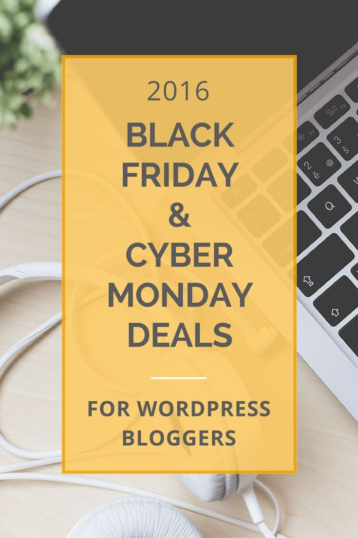 A list of the best 2016 Black Friday & Cyber Monday deals and discounts specifically curated for WordPress bloggers.