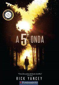 A 5ª Onda - Quinta Onda - Livro 01 - Rick Yancey