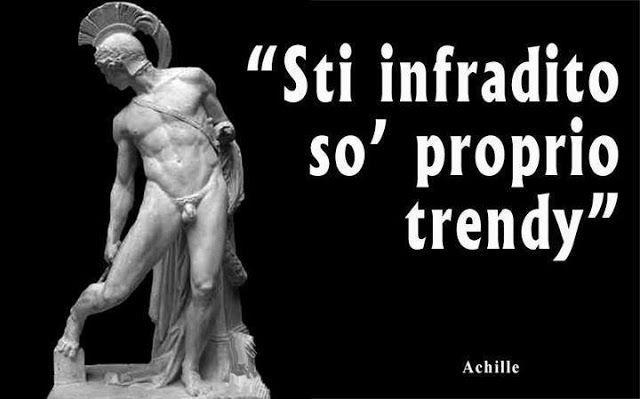 Achille - Trendy | Citazioni Improbabili