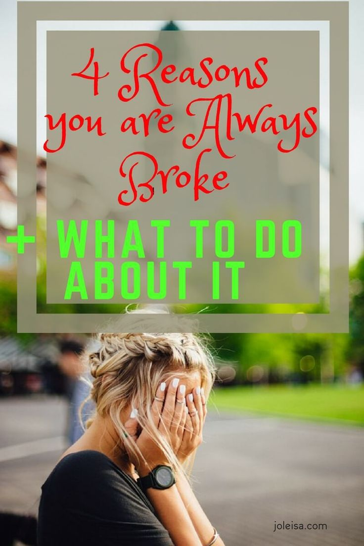 4 Reasons Why You'll Always Be Broke (and What You Can Do About It)
