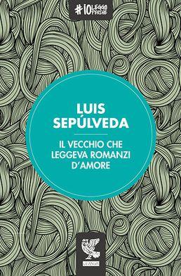 Autore: Luis Sepulveda Titolo: Il vecchio che leggeva romanzi d'amore