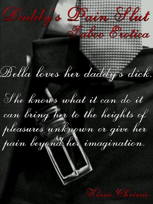 Teaser for Daddy's Pain Slut #amazon #kindle #DaddysPainSlut #KissieChrissie #ebook #99cents #99pennies #painslut #daddy