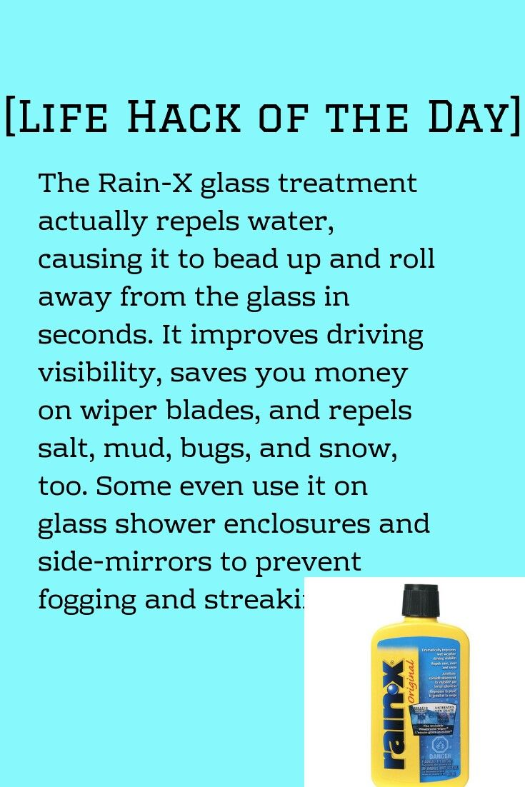 Life Hack Of The Day Repel Repell Water Rain Windshield Mirrors Glass Rain X Useful Life Hacks Simple Life Hacks Household Hacks