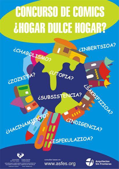 Desde Arquitectos Sin Fronteras y la Universidad del País Vasco proponen este concurso de cómic como una reflexión sobre una problemática actual que influye de una manera u otra en gran parte de la población mundial.  (Enllave 12/07/2007)