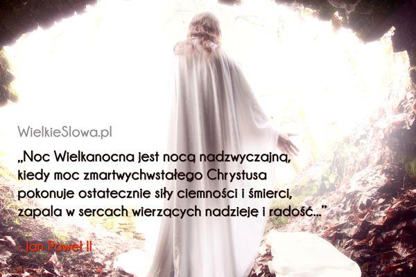 Noc Wielkanocna jest nocą nadzwyczajną... #Jan-Paweł-II, #Wojtyła-Karol,  #Bóg-i-wiara