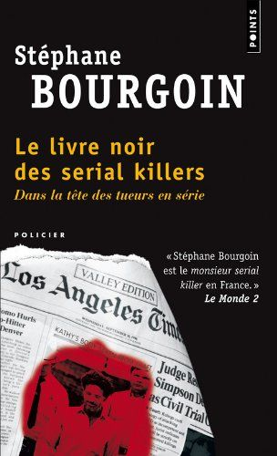 Amazon.fr - Le livre noir des serial killers - Stéphane Bourgoin - Livres