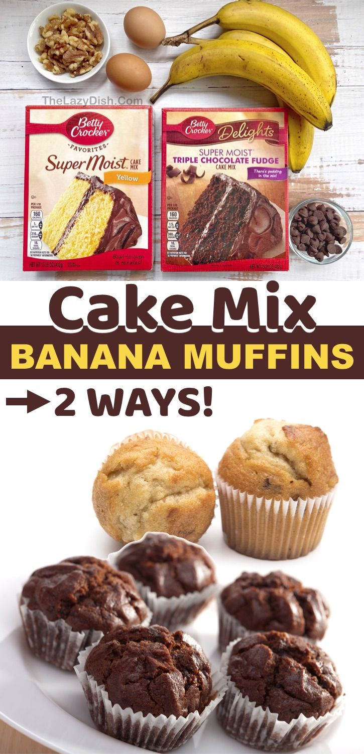 3 Ingredient Cake Mix Banana Muffins 2 Ways Recipe Cake Mix Recipes Homemade Betty Crocker Cake Mix Recipes Chocolate Cake Mix Recipes