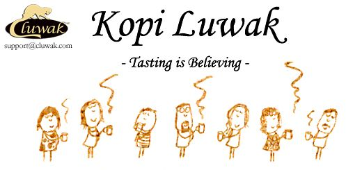 Some things are not meant to be told, they are to be experienced! Taste our 100% genuine wild Kopi Luwak to know what it tastes like and why it is the rarest coffee in the world.