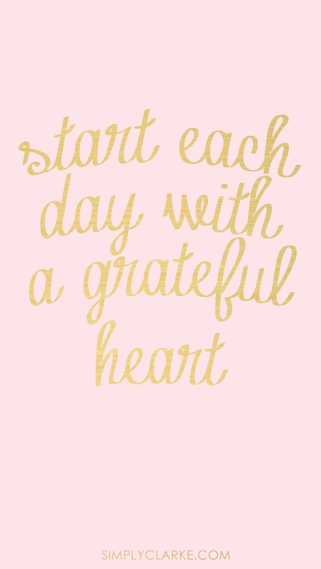 """Start each day with a grateful heart."""