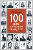 """""""100 postaci, które tworzyły historię Polski"""" - 6/10"""