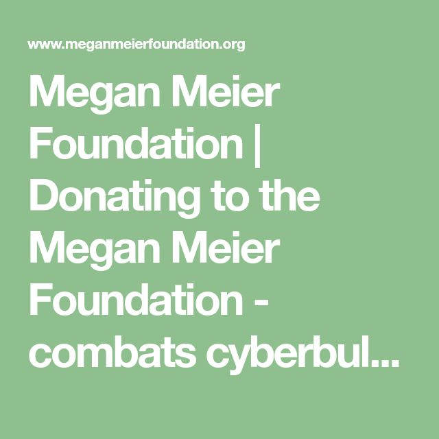 Megan Meier Foundation | Donating to the Megan Meier Foundation - combats cyberbullying