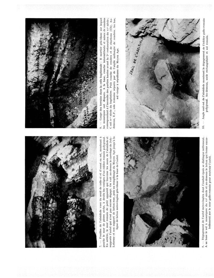 68) BAPTISTERE ST-JEAN à POITIERS: .. hautes avant la 2° restauration du VI°s. C: Sol IV°s du baptistère. Puis couche de cendres et de chardons (276). Au-dessous, E.F, sols romains séparés par de l'argile mélangée de cendres. Au bas, sol vierge à sépultures du Moyen-Age. - FIG 10: angle S-E de l'absidiole, montrant le dégagement de l'édifice gallo-romain polygonal. Au-dessous, socle rectangulaire et sol romain.