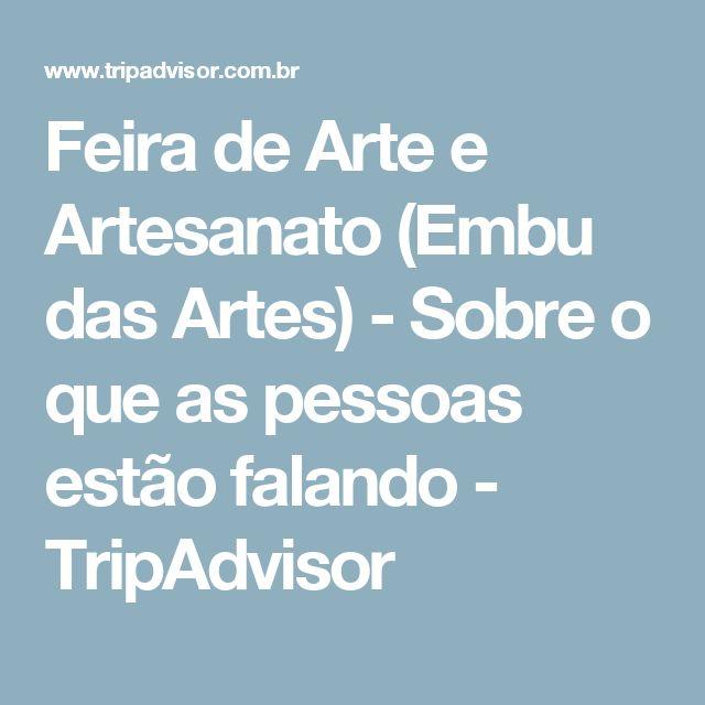 Feira de Arte e Artesanato (Embu das Artes) - Sobre o que as pessoas estão falando - TripAdvisor