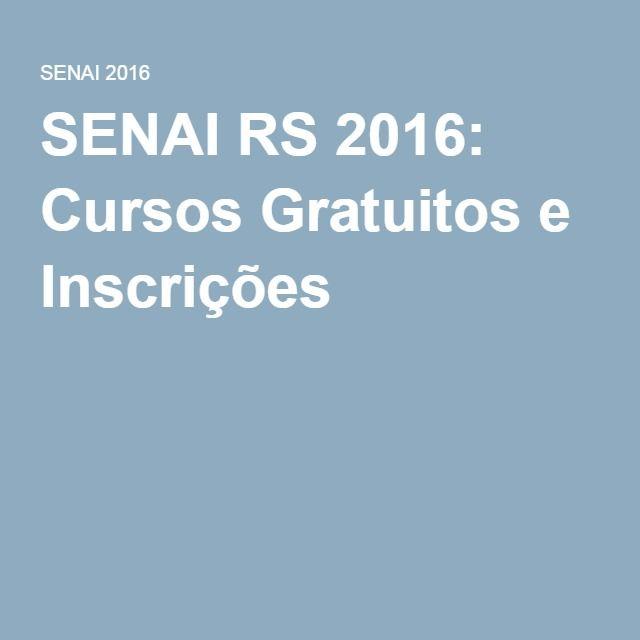 SENAI RS 2016: Cursos Gratuitos e Inscrições