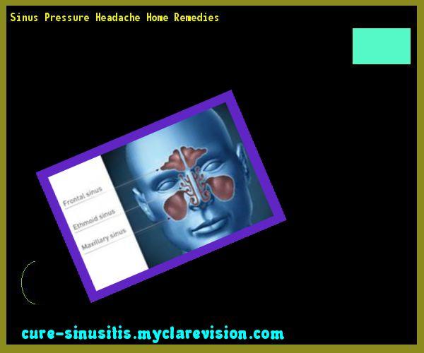Sinus Pressure Headache Home Remedies 104654 - Cure Sinusitis