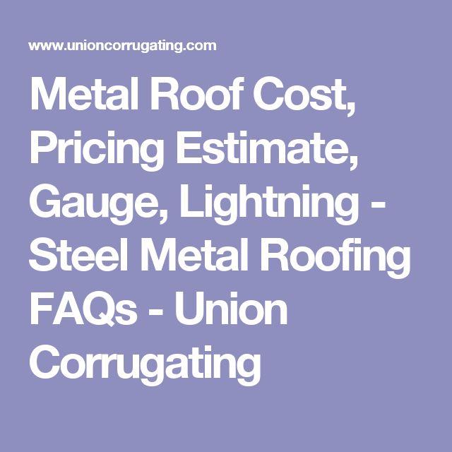 Metal Roof Cost, Pricing Estimate, Gauge, Lightning - Steel Metal Roofing FAQs - Union Corrugating