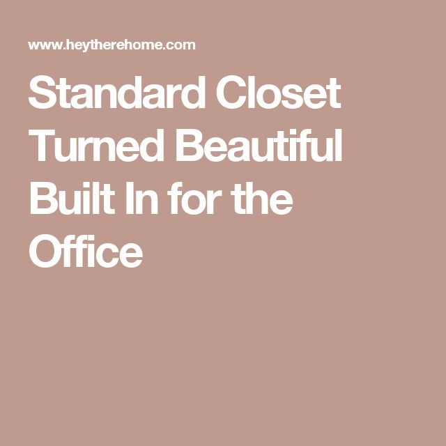 Standard Closet Turned Beautiful Built In for the Office
