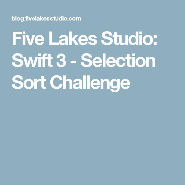 Five Lakes Studio: Swift 3 - Selection Sort Challenge