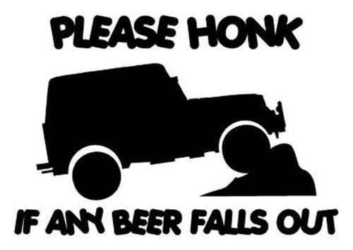 Honk if beer falls out jeep die cut vinyl decal for car truck window wall on