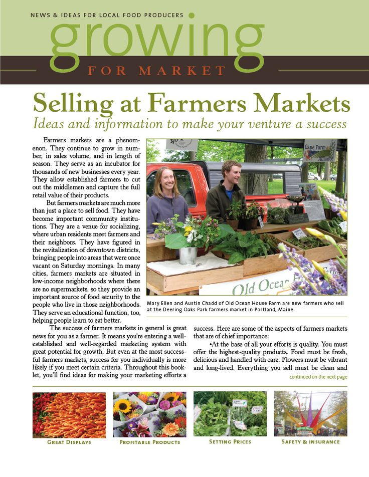 Selling at Farmers Markets is a FREE downloadable issue of Growing for Market. It contains articles and photos about all aspects of selling at market: •Creating great displays, and managing customer traffic; •Setting fair prices; •Food safety and sampling; •What kind of insurance do you need? •What are the most profitable crops? •Keeping yourself and customers safe; •Should you take credit and debit cards?