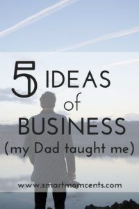 5 Business Tips My Dad Taught Me - Business is about meeting peoples needs. Love listening to the wisdom that comes from my dad. Click to read or pin to save for later.