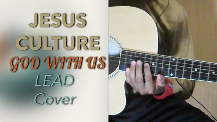 Jesus Culture - God With Us (Lead Cover) 2 Places for Lead Part (With Gu...