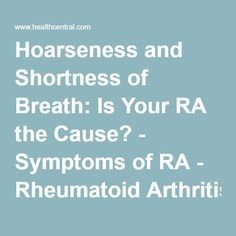 Hoarseness and Shortness of Breath: Is Your RA the Cause? - Symptoms of RA - Rheumatoid Arthritis