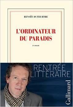 Benoit Duteurtre - L'ordinateur du paradis