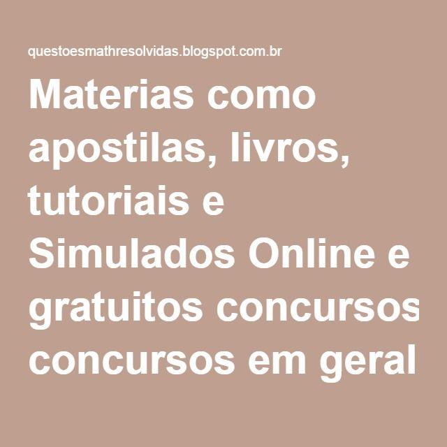 Materias como apostilas, livros, tutoriais e Simulados Online e gratuitos concursos em geral : Simulado Completo Direito Administrativo - Questões CESPE