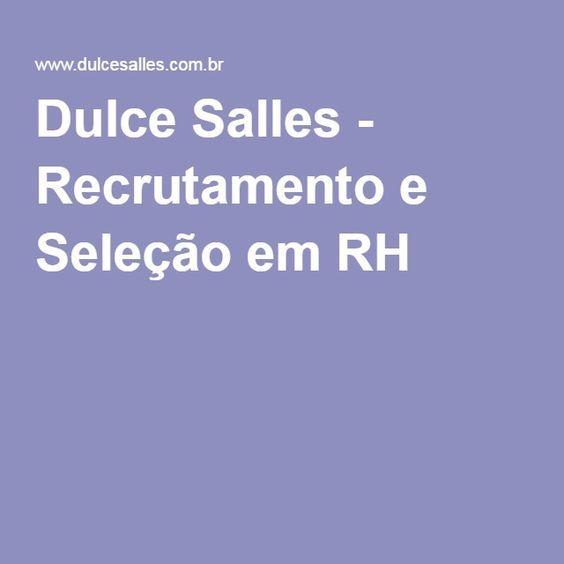 Dulce Salles - Recrutamento e Seleção em RH