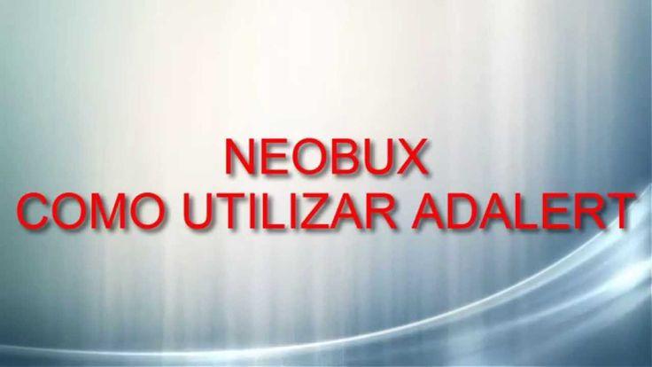 Neobux-Utilizar-Adalert Que es Adalert y como Utilizarlo Derrota la Crisis Afiliados: (En construccion) Registro en: http://www.neobux.com/?r=abilio1954 Susc...